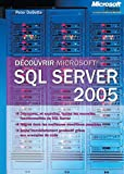 couverture du livre Dcouvrir Microsoft SQL Server 2005 
