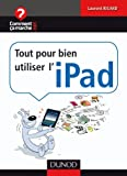 Laurent Ricard (Adapt par) - Tout pour bien utiliser l'iPad