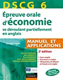 DSCG 6 - preuve orale d'conomie - 2e dition - se droulant partiellement en anglais: Manuel et applications - corrigs inclus
