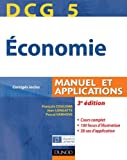 DCG 5 - �conomie - 3e �dition - Manuel et applications: Manuel et applications, corrig�s inclus