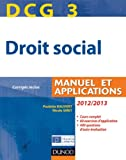DCG 3 - Droit social 2012/2013 - 5e �dition - Manuel et Applications, corrig�s inclus - Dunod 2012