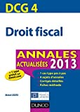 Russir le DCG 4 - Droit fiscal - Annales + Entranement  l'preuve 2013 - Dunod