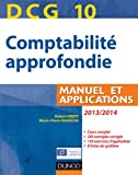 DCG 10 : Comptabilit� approfondie, Manuel et applications - Dunod 2013