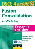 DSCG 4 - Fusion Consolidation en 25 fiches - Dunod express 2013