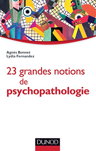 23 grandes notions de psychopathologie: Enfant, adolescent, adulte