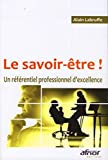 Le savoir-tre ! : Un rfrentiel professionnel d'excellence - AFNOR 2008