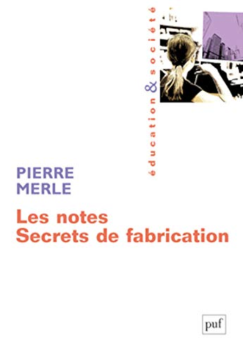 Les notes : Secrets de fabrication par Pierre Merle