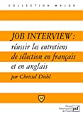Job Interview : russir les entretiens de slection en franais et en anglais PUF 2008
