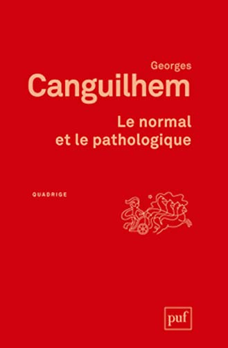 Le normal et le pathologique par Georges Canguilhem