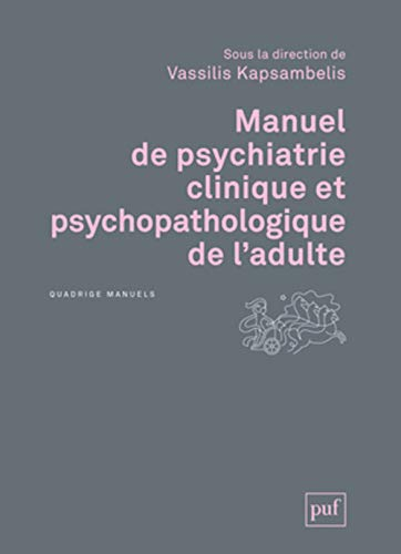 Manuel de psychiatrie clinique et psychopathologique de l'adulte