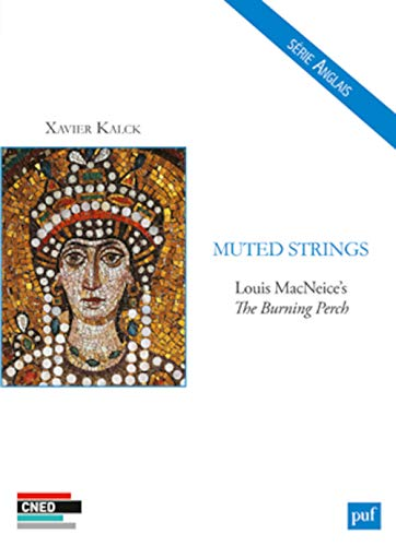Muted strings : Louis MacNeice's The burning perch