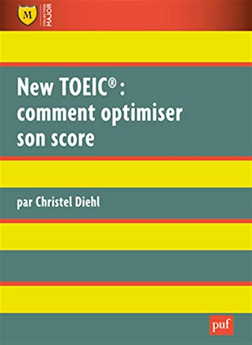 New TOEIC : comment optimiser son score : Explications et exercices corrigés par Christel Diehl