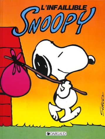 Snoopy, tome 6 : Infaillible Snoopy
