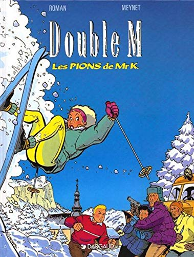 Double M, tome 4 : Les Pions de Mr K