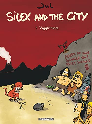 Silex and the city - tome 5 - Vigiprimate par Jul