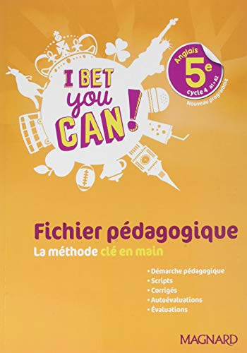 Anglais 5e cycle 4 A1>A2 I bet you can! : Fichier pédagogique