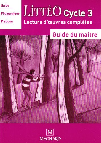 Littéo Cycle 3 : Guide du maître
