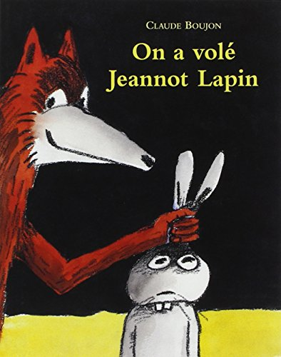 On a volé Jeannot Lapin par Claude Boujon