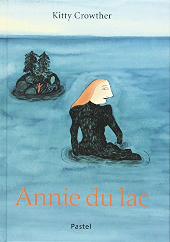 Annie du lac par Kitty Crowther