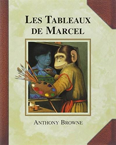 Les Tableaux de Marcel par Anthony Browne