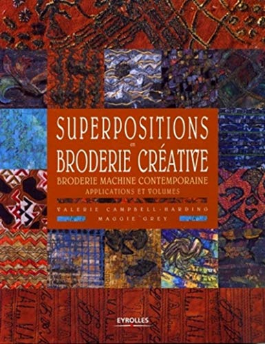 Superpositions en broderie créative: Broderie machine contemporaine