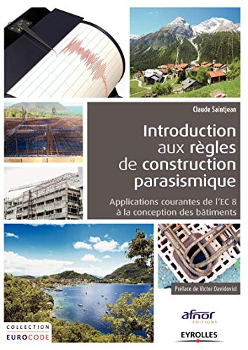 Introduction aux règles de construction parasismique : Applications courantes de l'EC8 à la conception des bâtiments par Claude Saintjean