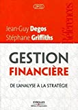 Gestion financire - De l'analyse  la stratgie - Eyrolles Rfrences 2011