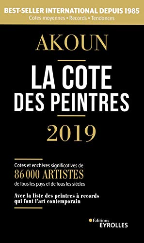 La cote des peintres 2019: Best-seller international depuis 1985 par  Jacques-Armand Akoun
