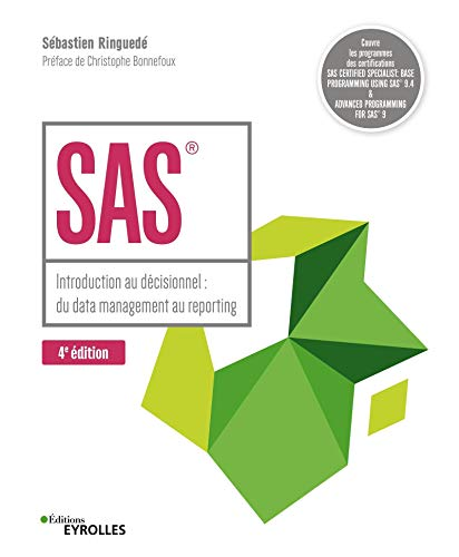 SAS - 4e édition: Introduction au décisionnel : du data management au reporting