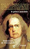 Couverture : Talleyrand, le prince immobile