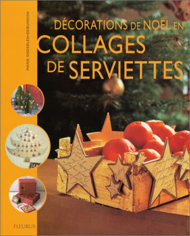 Décorations de Noël en collages de serviettes : Décorations de Noël