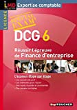 DCG 6 - Russir l'preuve de finance d'entreprise - Spcial exam - Foucher 2010