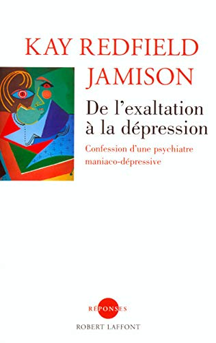 DE L'EXALTATION A DEPRESSION par KAY REDFIELD JAMISON