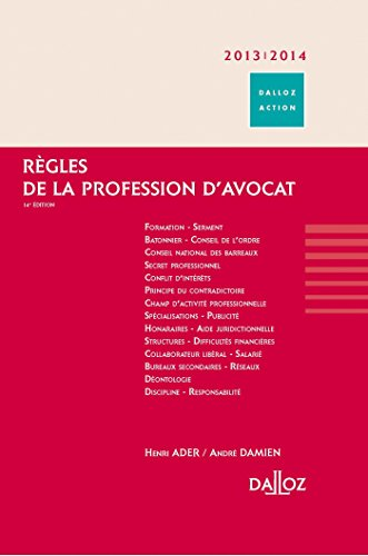 Règles de la profession d'avocat 2013/2014-14e éd.: Dalloz Action