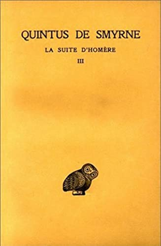 La suite d'Homère, tome 3. Chants X-XIV