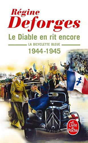 La Bicyclette bleue, tome 3 : Le diable en rit encore 1944-1945 par Regine Deforges