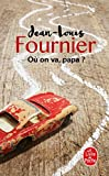 Jean-Louis Fournier - Où on va, papa ?