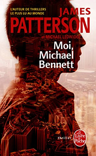 Moi, Michael Bennett par James Patterson, Michael Ledwige