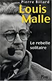 Couverture : Louis Malle : Le rebelle solitaire