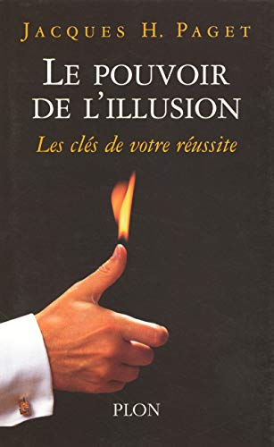 Le pouvoir de l'illusion par Jacques H. PAGET