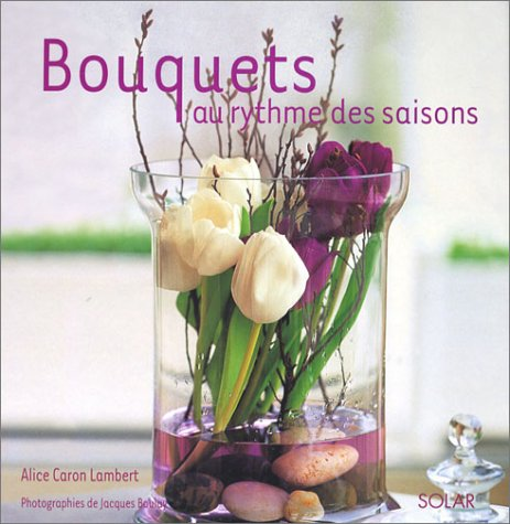 Bouquets au rythme des saisons
