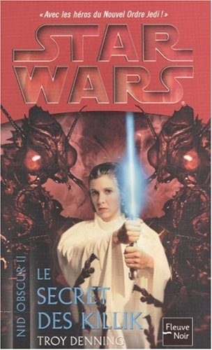 Star Wars, Nid Obscur T2 : Le secret des Killik par Troy Denning