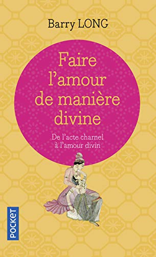 Faire l'amour de manière divine par Barry LONG