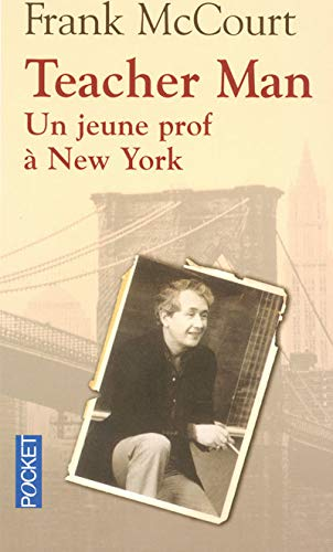 TEACHER MAN UN JEUNE PROF A par FRANK MCCOURT