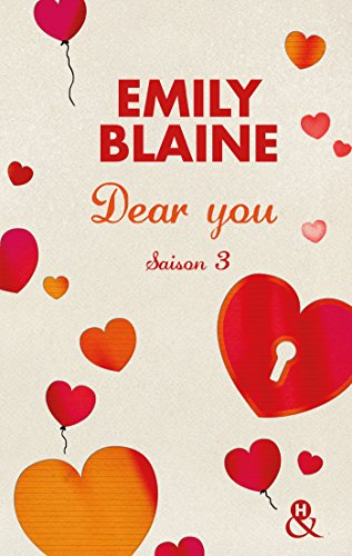 Dear You - saison 3: Actes 6 à 7 par Emily Blaine