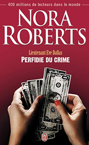 Lieutenant Eve Dallas, Tome 32 : Perfidie du crime