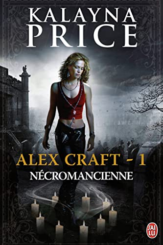 Alex Craft, Tome 1 : Nécromancienne par Kalayna Price
