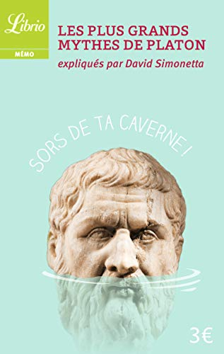 Les Plus Grands Mythes de Platon par Platon