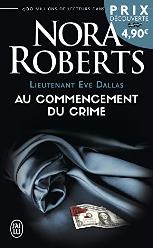 Lieutenant Eve Dallas, Tome 1 : Au commencement du crime