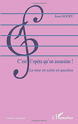 C'est l'opéra qu'on assassine ! : La mise en scène en question